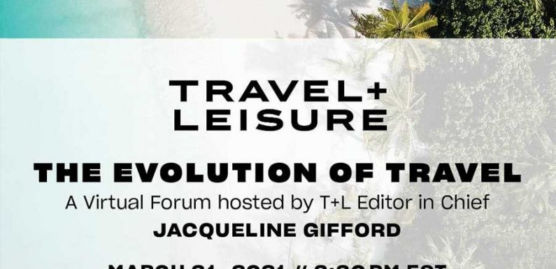 Travel + Leisure Editor in Chief Jacqueline Gifford Discusses the Resurgence of Sustainable Travel With 5 Industry Experts